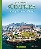 Südafrika – Die Welt erleben: Faszinierender Reise Bildband