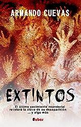 EXTINTOS: El último yacimiento neandertal revelará la clave de su desaparición... y algo más. (Spanish Edition)
