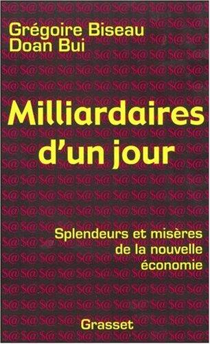 Milliardaires d'un jour : Splendeurs et misères de la nouvelle économie par Grégoire Biseau