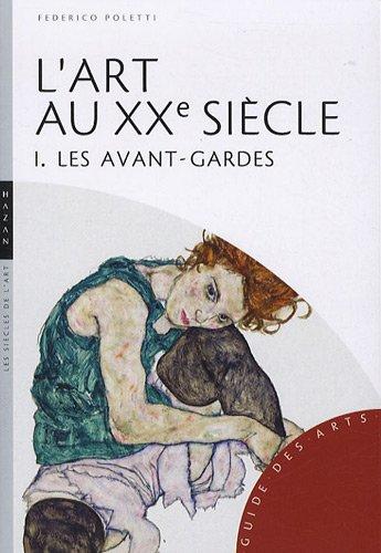 L'Art au XXe siècle : Tome 1, Les avant-garde...
