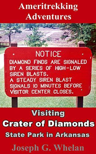 Ameritrekking Adventures: Visiting Crater of Diamonds State Park in Arkansas (English Edition)