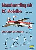 Motorkunstflug mit RC-Modellen: Basiswissen für Einsteiger
