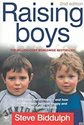 Raising Boys: Why Boys are Different - and What We Can Do to Help Them Become Healthy and Well Balanced Men by Steve Biddulph (2003-08-15)