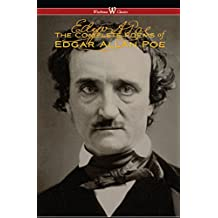 The Complete Poems of Edgar Allan Poe (The Authoritative Edition - Wisehouse Classics)
