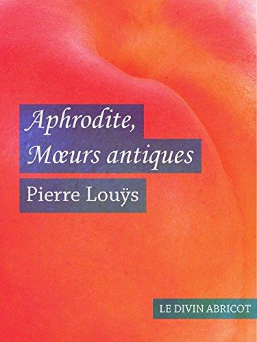Aphrodite Moeurs antiques (érotique)