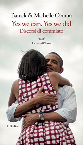 Yes, we can. Yes, we did. Discorsi di commiato