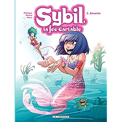 Sybil, la fée cartable - Tome 2 - Amanite