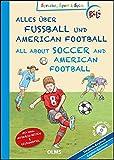 Alles über Fußball und American Football/All About Soccer and American Football: Deutsch-englische Ausgabe. Mit Audio CD, Sprachsteckbrief und tollen ... - Zweisprachige Sachgeschichten für Kinder)