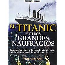 Titanic y otros grandes naufrágios,El (Historia Incógnita)