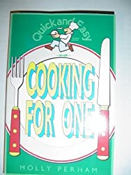 Quick and Easy Cooking for One by Molly Perham (1994-09-15)