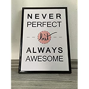 Never perfect but always awesome - Kunstdruck DIN A4 ohne Rahmen