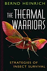 The Thermal Warriors: Strategies of Insect Survival by Bernd Heinrich (1999-04-01)