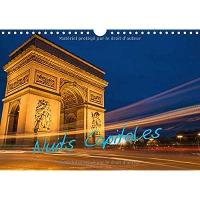 Nuits capitales : Photos prises au gré de mes balades nocturnes . Calendrier mural A4 horizontal 2016