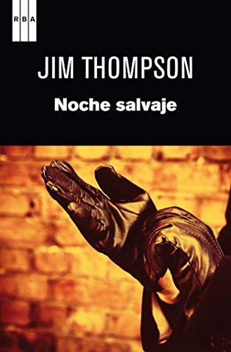Noche salvaje (NOVELA POLICÍACA BIB) por Jim Thompson
