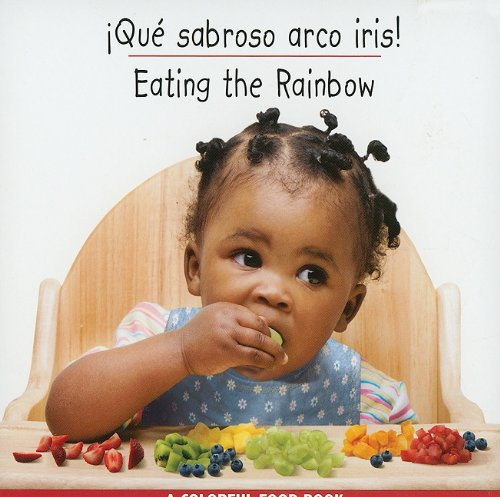 Que sabroso arco iris (Libro de Comidas de Colores/Colorful Food Books)