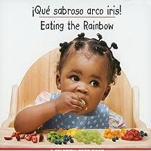 Que sabroso arco iris (Libro de Comidas de Colores/Colorful Food Books)