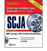 (SCJA Sun Certified Java Associate Study Guide (Exam CX-310-019) [With CDROM]) BY (Liguori, Robert) on 2010