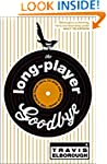 The Long-Player Goodbye: The Album fr...