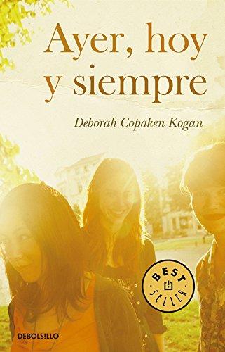 Ayer, hoy y siempre (BEST SELLER) por Deborah Copaken Kogan