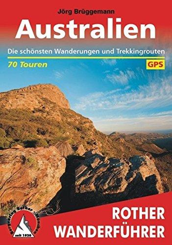 Australien: Die schönsten Wanderungen und Trekkingrouten. 70 Touren. Mit GPS-Daten (Rother Wanderführer)