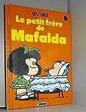 "Afficher ""Mafalda n° 6<br /> Le Petit frère de Mafalda"""