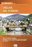 Una semana en Vielha Val d'Aran