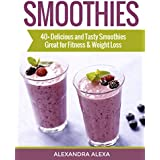 SMOOTHIES: Enjoy 40+ Delicious, Tasty & Healthy Smoothie Recipes Ever Tasted (SMOOTHIES, SMOOTHIE RECIPES, SMOOTHIES COOKBOOK, SMOOTHIES RECIPE, NON-ALCOHOLIC DRINKS ) (English Edition)