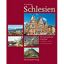 Schlesien: Das Land und seine Geschichte