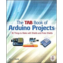 Tab Book of Arduino Projects: 36 Things to Make With Shields and Protoshields