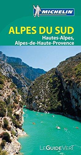 Alpes du Sud: Hautes-Alpes, Alpes de Haute Provence (Le Guide Vert) (La guida verde) por MICHELIN