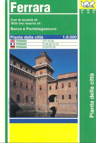 Ferrara. Pianta della città 1:8.000: With Barco and Pontelagoscuro (Carte stradali) por Litografia Artistica Cartografica (LAC)