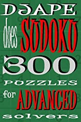 Djape Does Sudoku: 300 Puzzles For Advanced Solvers by Dj Ape (2008-12-02)