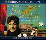 Joyce Grenfell Requests the Pleasure (BBC Radio Collection: The Woman's Hour Serial)