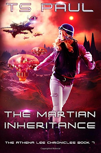 The Martian Inheritance: Volume 7 (Athena Lee Chronicles)