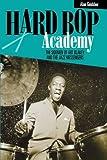 Hard Bop Academy: The Sidemen of Art Blakey and the Jazz Messengers by Alan Goldsher (2002-11-01)