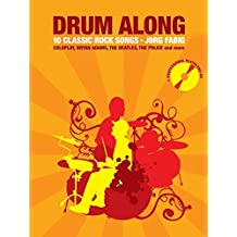 Drum Along - 10 Classic Rock Songs (Play-Along für Drummer/Schlagzeuger mit Mitspiel-CD (inkl. Clicktrack): Buch, (mit) Tonträger für Schlagzeug