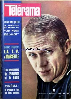 TELERAMA [No 716] du 06/10/1963 - STEEVE MAC QUEEN DANS - AU NOM DE LA LOI - LA T.V. A MARSEILLE - CINEMA - LA CRITIQUE DE TOUS LES FIMS NOUVEAUX. par Collectif