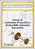 Esercizi di costruzione di macchine e tecnica delle costruzioni mecca niche
