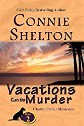Vacations Can Be Murder: A Girl and Her Dog Cozy Mystery (Charlie Parker Mystery Book 2)