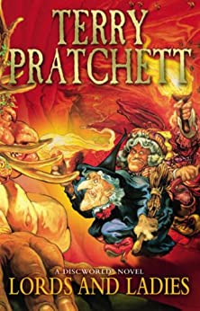 Lords And Ladies: (Discworld Novel 14) (Discworld series) by [Pratchett, Terry]