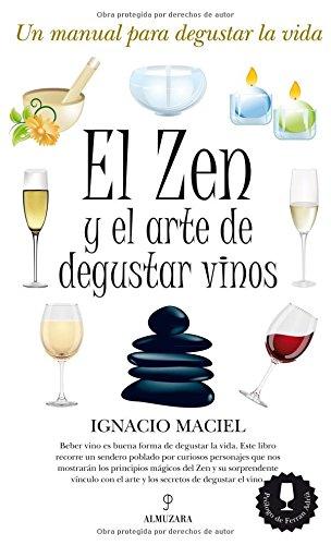 El Zen y el arte de degustar vinos (Gastronomía) por Ignacio Maximiliano Maciel