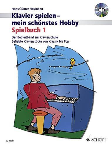 Spielbuch 1: Der Begleitband zur Klavierschule Band 1. Klavier. Spielbuch mit CD. (Klavier spielen - mein schönstes Hobby) (Spiel Klavier Ein)
