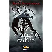 Il bacio dell'angelo caduto by Becca Fitzpatrick (2013-01-01)