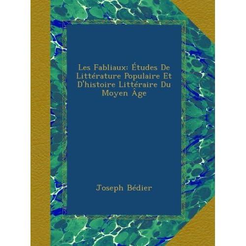 Les Fabliaux: Études De Littérature Populaire Et D'histoire Littéraire Du Moyen Âge