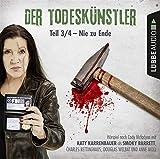 Der Todeskünstler - Teil 3/4: Nie zu Ende. .