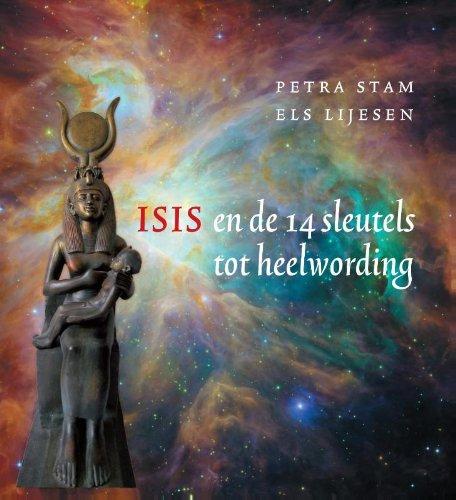 Isis en de 14 sleutels tot heelwording par Petra Stam