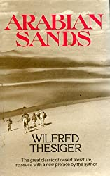 Arabian Sands: The Great Classic of Desert Literature by Wilfred Thesiger (1984-04-19)