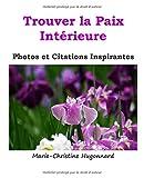 Telecharger Livres Trouver la Paix Interieure Photos et citations inspirantes (PDF,EPUB,MOBI) gratuits en Francaise