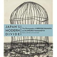 Japan′s Modern Divide – The Photographs of Hiroshi  Hanaya and Kansuke Yamamoto