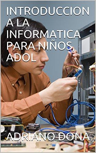 INTRODUCCION A LA INFORMATICA PARA NIÑOS, ADOL eBook: DONA ...